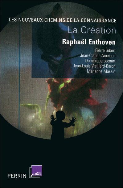 La Création - Raphaël Enthoven